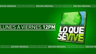 Noticiero Lo Que Se Vive, Edición Mediodía  (31/03/2020)
