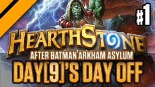 Day[9]'s Day Off - HearthStone after Arkham Asylum Day 2!