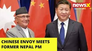 China Continues Meddling in Nepal | Envoy Meets Former PM | NewsX - NEWSXLIVE