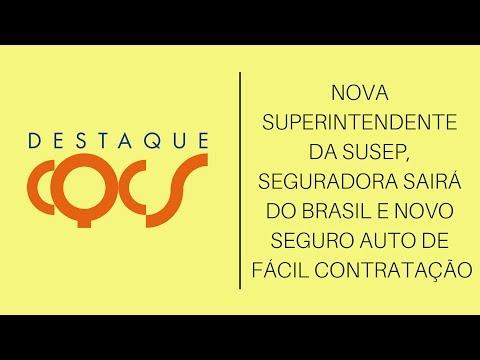Imagem post: Nova superintendente da SUSEP, Seguradora sairá do Brasil e novo Seguro auto de fácil contratação