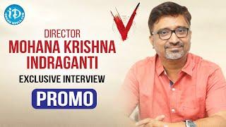 Director Mohana Krishna Indraganti Exclusive Interview Promo | V Movie | Nani | Sudheer Babu - IDREAMMOVIES