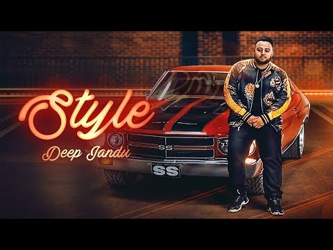 Style-DEEP JANDU HD Video Song With Lyrics | Mp3 Download