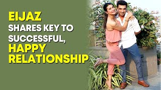 Eijaz Khan shares key to successful, happy relationship - BOLLYWOODCOUNTRY