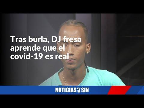 Tras burla, DJ fresa aprende que covid-19 es real