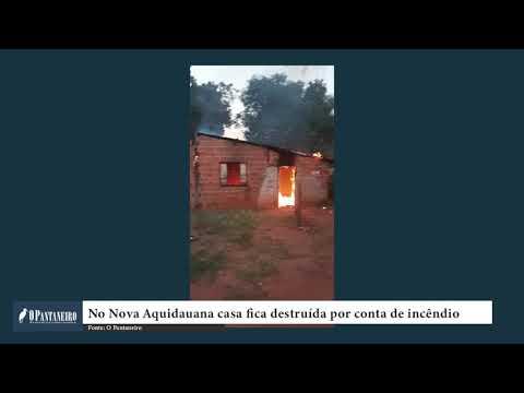 No Nova Aquidauana casa fica destruída por conta de incêndio