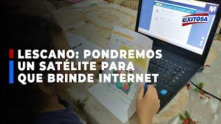 ????????Elecciones 2021 I Lescano: Pondremos un satélite para que brinde internet gratis a todo el Perú