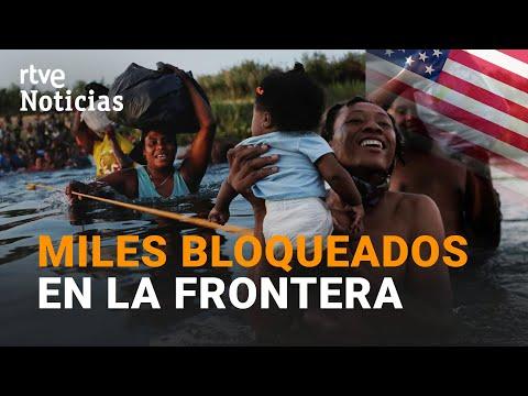 EE.UU.: Exportación MASIVA de haitianos en la frontera con MÉXICO | RTVE Norticias