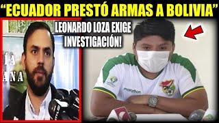 """Leonardo Loza: """"Ecuador presto armas a Bolivia en el Gobierno de Jeanine Áñez"""""""