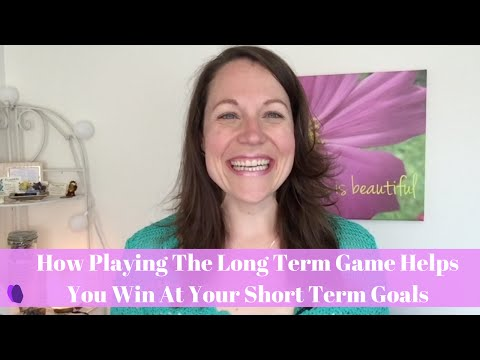 How Playing The Long Term Game Helps You Win At Your Short Term Goals