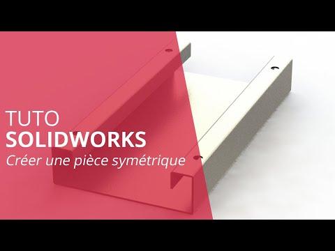 Tutoriel - Création pièce symétrique SOLIDWORKS
