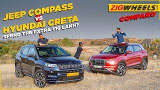 Jeep Compass vs Hyundai Creta   Is it worth the ₹10 lakh jump?   ZigWheels.com