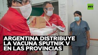 Gobierno argentino distribuye en las provincias las primeras dosis de la vacuna Sputnik V
