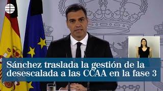 Pedro Sánchez traslada la gestión de la desescalada a las CCAA en la fase 3