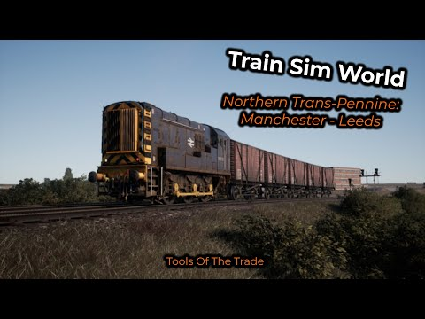 Tools Of The Trade -- Train Sim World: Northern Trans-Pennine (BR Heavy Freight Pack)