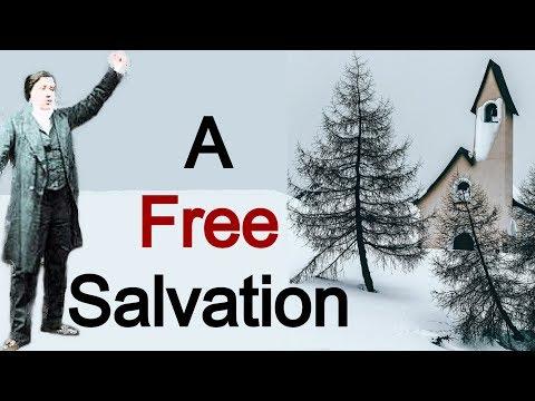 A Free Salvation -  Charles Spurgeon Sermon