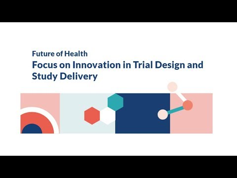 Focus on innovation in trials design and study delivery (Trial Design)