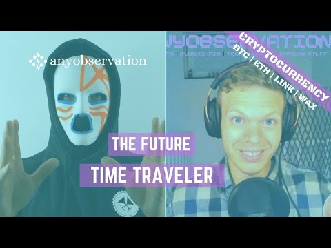Anyobservation | Special | Time Traveler | Cryptocurrencies of the future