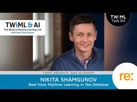Nikita Shamgunov Interview - Real-Time Machine Learning in the Database