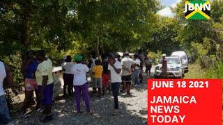 Jamaica News Today June 18 2021/JBNN