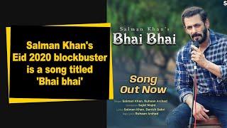 Salman Khan's Eid 2020 blockbuster is a song titled 'Bhai bhai' - BOLLYWOODCOUNTRY