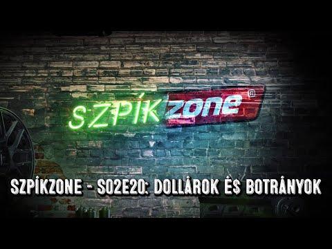 SzpíkZone – S02EP20: Dollárok é$ botrányok