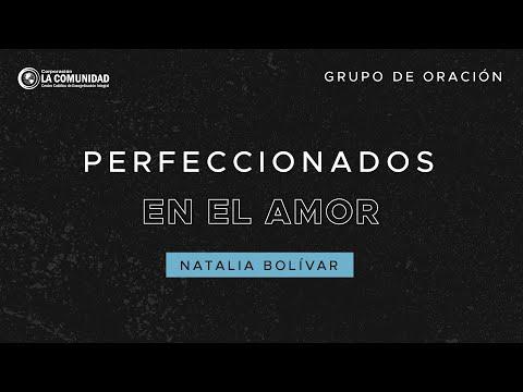 EN VIVO Perfeccionados en el amor - Grupo de Oración - Natalia Bolívar   Domingo 19 de septiembre