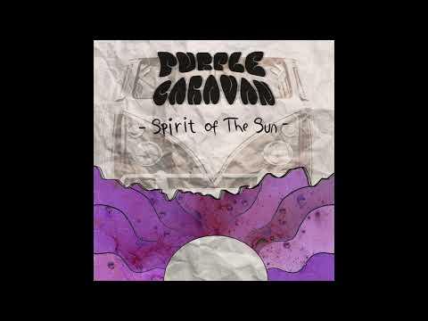 Purple Caravan - Spirit Of The Sun (2019) (New Full Album)