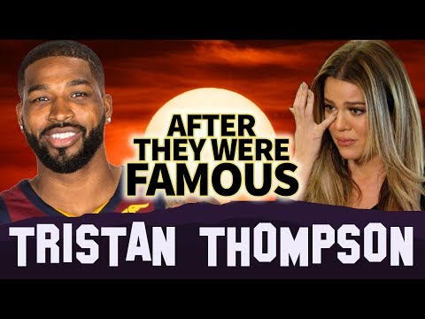 TRISTAN THOMPSON | AFTER They Were Famous | CHEATING ON KHLOE KARDASHIAN