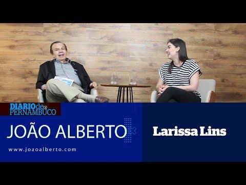 João Alberto entrevista Larissa Lins