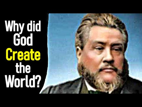Charles Spurgeon Devotional   Why did God create the world movie