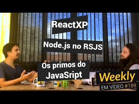 Weekly #189 - Node.js no RSJS, os primos do JavaScript e ReactXP
