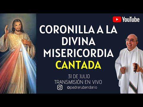 CORONILLA A LA DIVINA MISERICORDIA CANTADA, 31 DE JULIO