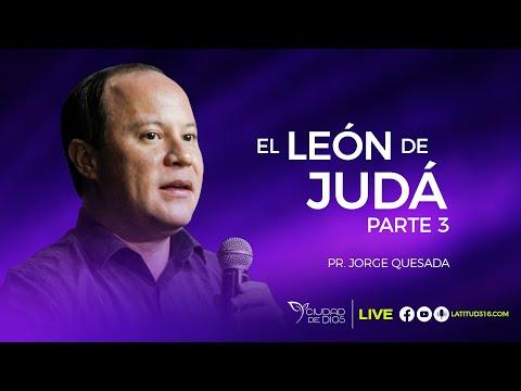 El León De Juda - Parte 3 | Pr. Jorge Quesada