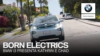 "BMW i3 vi presenta Kathrin e Chad, ""born electrics"" dal 2014."
