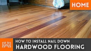 How to install hardwood flooring (Nail down) // Home Renovation