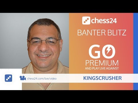 chess24 Banter Blitz Chess with Kingscrusher - some candidates 2018 inspired play!
