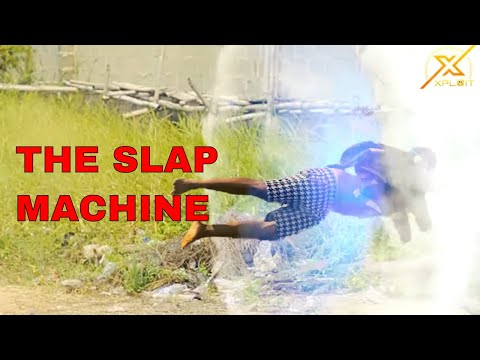 THE SLAP MACHINE  (XPLOIT COMEDY)