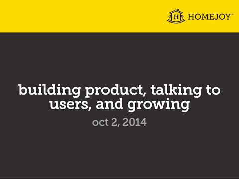 Building Product, Talking to Users, and Growing