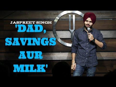 Dad,Savings aur Milk | Jaspreet Singh Stand-Up Comedy