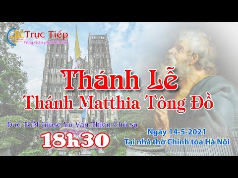 [TRỰC TIẾP] Thánh lễ kính Thánh Matthia Tông đồ - Thứ Sáu ngày 14/5/2021