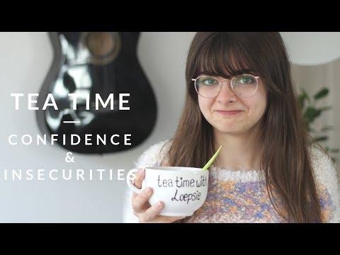 My Biggest Insecurity | High Self Esteem & Low Confidence | Tea Time