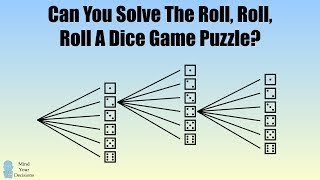Can You Solve The Roll, Roll, Roll A Dice Game Puzzle?