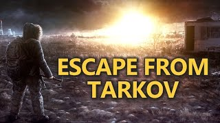 Escape From Tarkov - The Next Big Survival Game?