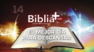 14 El mejor di?a para descansar - Estudio Bíblico en LSE