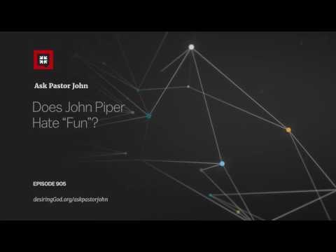 """Does John Piper Hate """"Fun""""? // Ask Pastor John"""