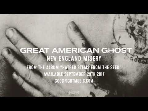 Great American Ghost | New England Misery | Hatred Stems From The Seed