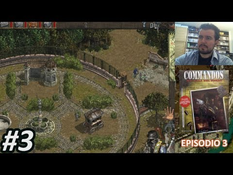 COMMANDOS: BEYOND THE CALL OF DUTY (PC) - Episodio 3 || Gameplay en Español