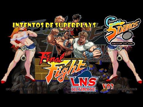 """DIRECTO: """"FINAL FIGHT LNS ULTIMATE V.03""""  (Intentos de Superplays al beat'em up """"refinitivo"""")"""