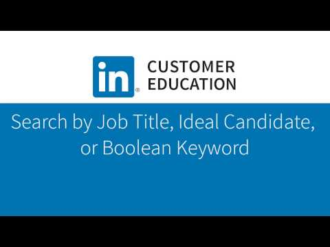 Search by Job Title, Ideal Candidate, or Boolean Keyword
