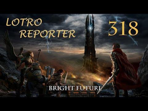 LOTRO Reporter 318 - Bright Future